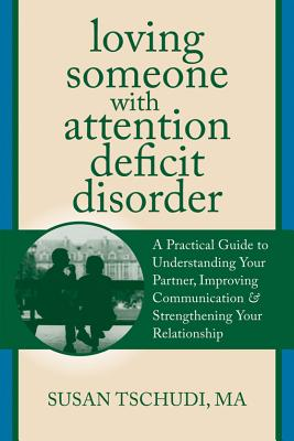 Loving Someone With Attention Deficit Disorder By Tschudi, Susan